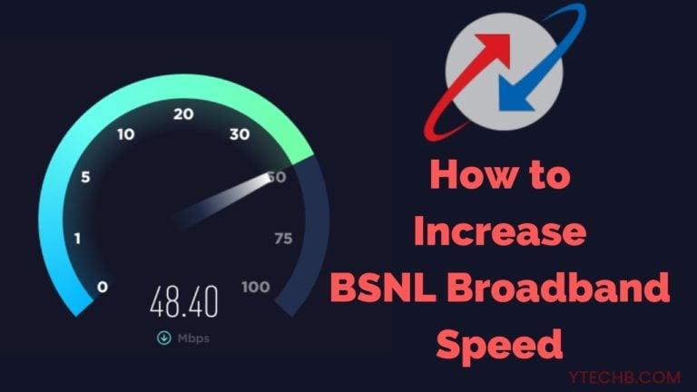 How To Increase BSNL Broadband Speed[Working Methods]