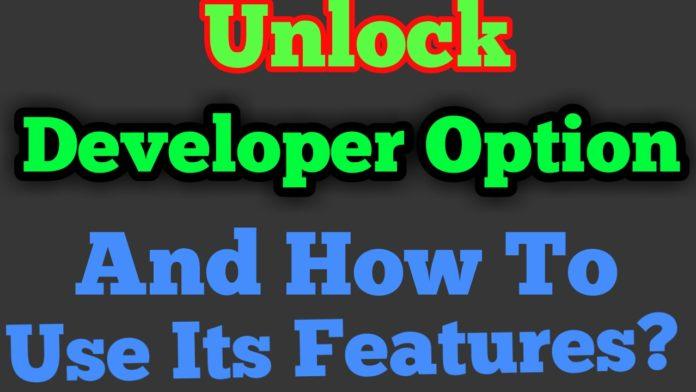 How To Unlock Developer Option