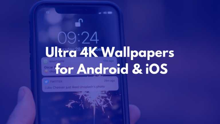 50+ Ultra 4K Wallpapers for Android & iOS Phones [2019]
