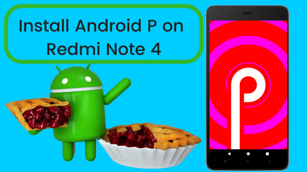 How to Install Android 9 on Redmi Note 4