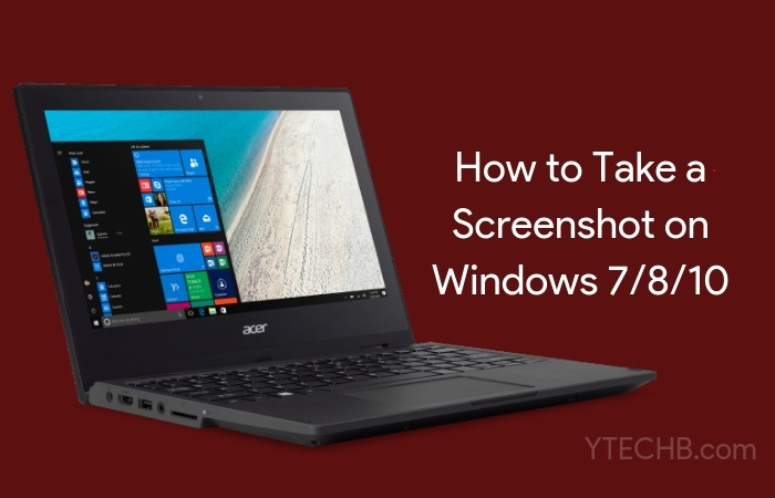 How to Take a Screenshot on Windows 7/8/10 [4 Different Ways]