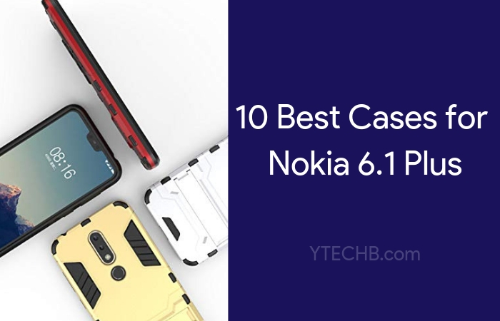 10 Best Nokia 6.1 Plus Cases & Back Covers
