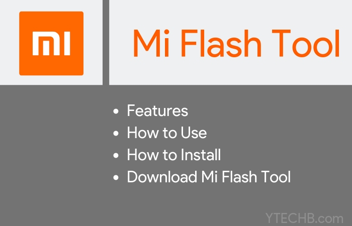 Download & Install Xiaomi Mi Flash Tool for PC (All Versions) YTECHB