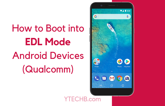 How to Boot into EDL Mode on Qualcomm Based Android Phones