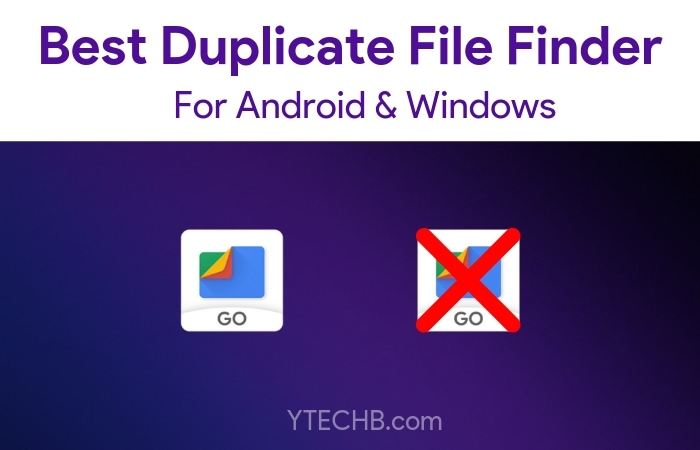 10 Best Duplicate File Finder and Remover [Android & Windows]