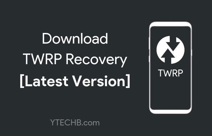 Download TWRP Recovery 3 2 1+ for Android Phones [Latest