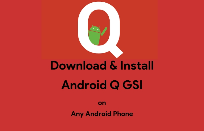 Download Android Q GSI and Install GSI