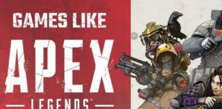 Games like Apex Legends