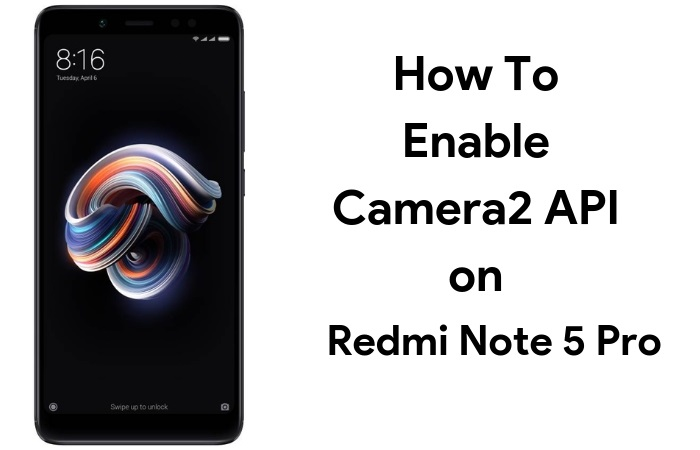 how to enable camera2 api on redmi note 5 pro