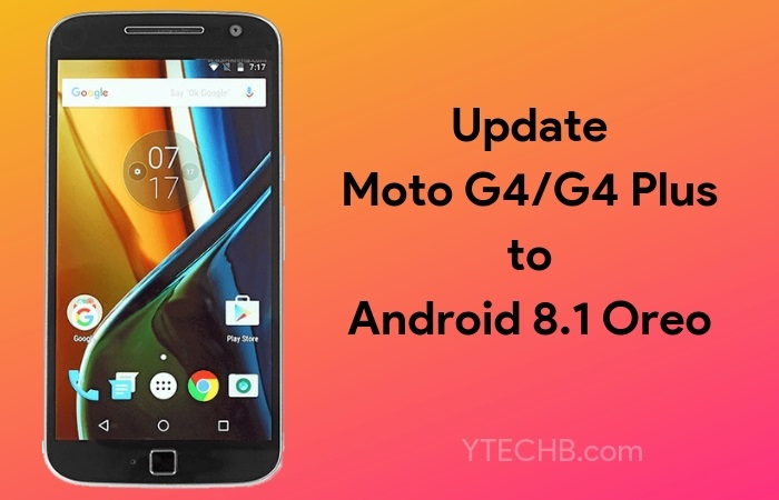 download Moto G4 & G4 Plus Android 8.1 Oreo Update
