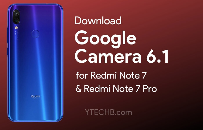 Download Google Camera 6.1 for Redmi Note 7