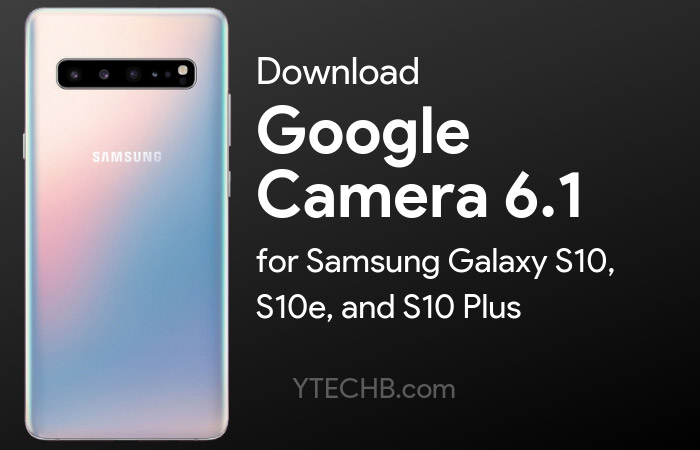 Google Camera 6.1 for Samsung Galaxy S10
