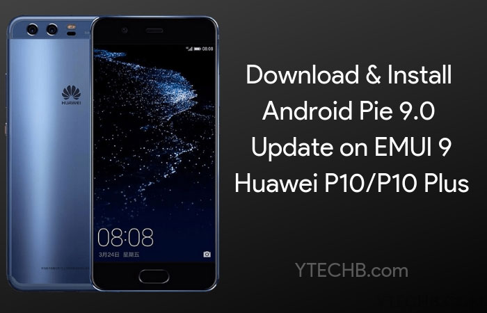 How to Download Huawei P10 and P10 Plus Android Pie EMUI 9.0 Update