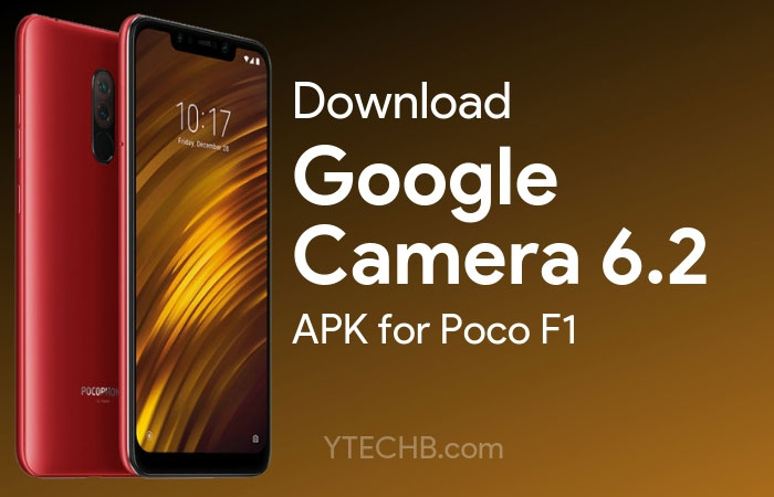 Download Google Camera 6 2 for Poco F1 [with Dark Mode