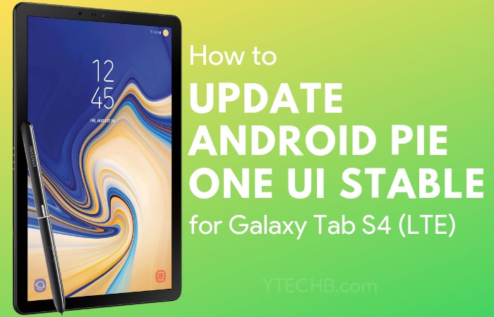 Samsung Galaxy Tab S4 Android Pie Update
