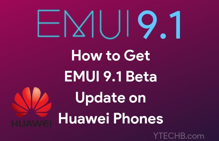 Download & Install EMUI 9.1 Beta on Huawei Phones