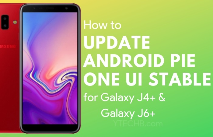 galaxy j6+ & j4+ Android Pie
