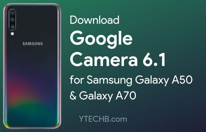 Download Google Camera 6.1 for Samsung Galaxy A50, A60, & A70 (Updated)