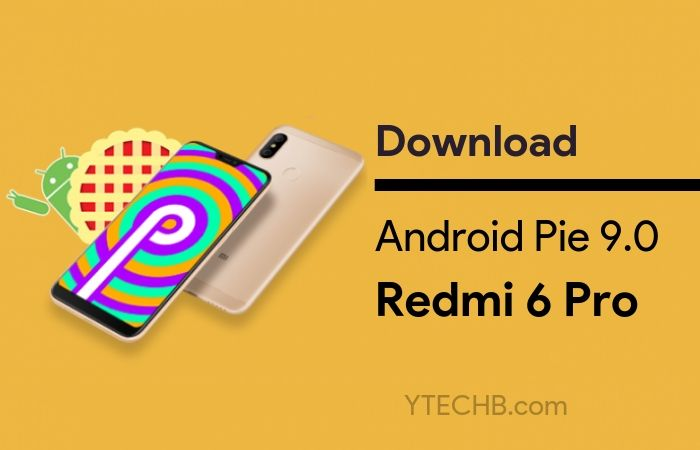 Download Redmi 6 Pro Android Pie Update