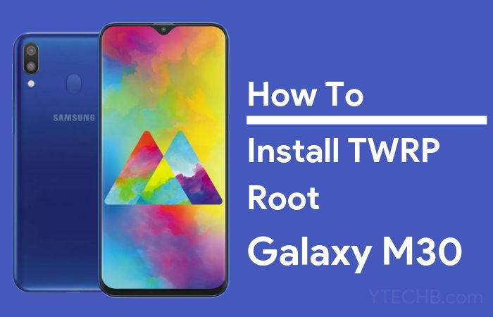 How to Install TWRP Recovery & Root Samsung Galaxy M30