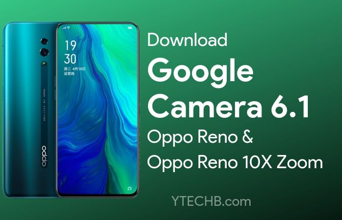 Download Google Camera 6 2 for Oppo Reno (10x Zoom) [Night