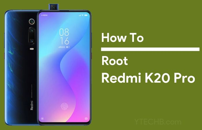 How to Root Redmi K20 Pro with Magisk [2 Working Methods]