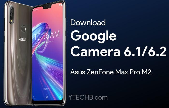 Google Camera 6.1 for Asus ZenFone Max Pro M2