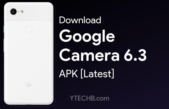 Download Google Camera 6.3 APK