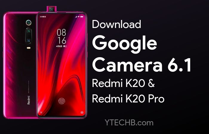 Google Camera 6.1 for Redmi K20 Pro