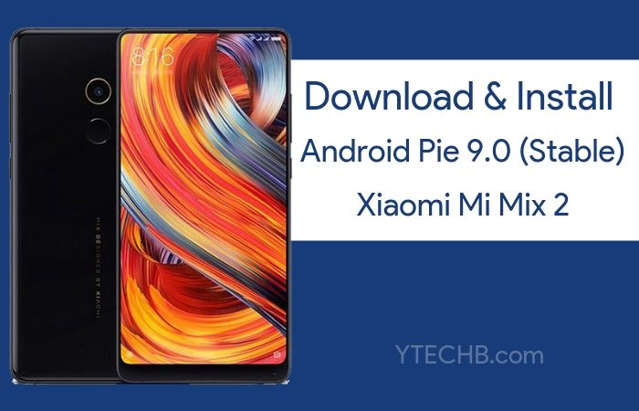 Download Mi Mix 2 Android Pie Update