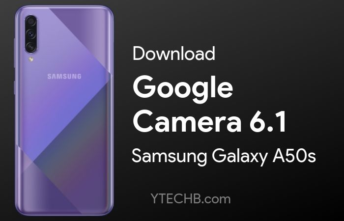 Download Google Camera 6.1 for Samsung Galaxy A50s