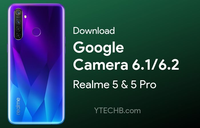 Download Google Camera 6 1 for Realme 5 (Pro) [with Night Sight]