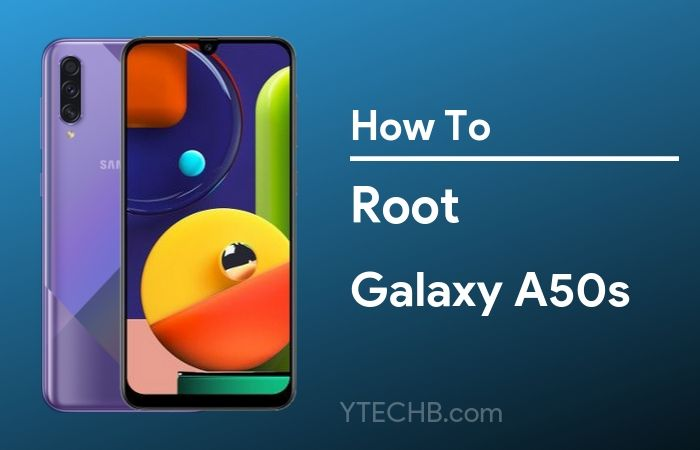 How To Root Samsung Galaxy A50s with Magisk