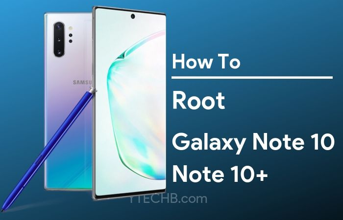 how to root galaxy note 10