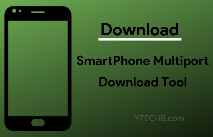 [Download] SmartPhone MultiPort Download Tool for Windows (32 & 64 bit)