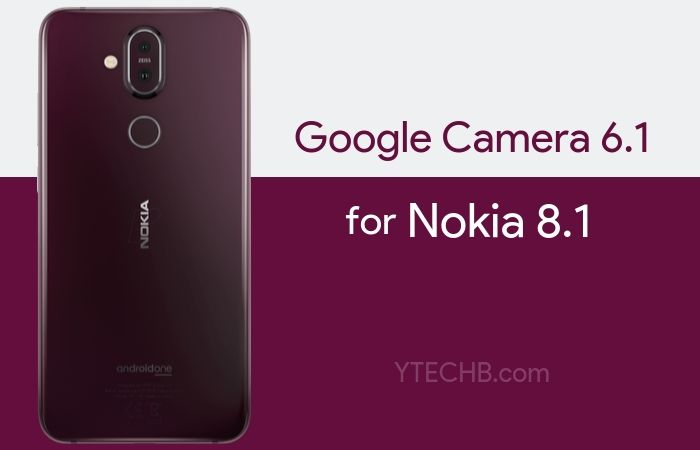 Download Google Camera 6.1 for Nokia 8.1