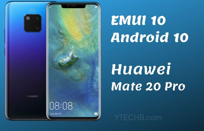 Huawei Mate 20 Pro Android 10 Update Starts Rolling [EMUI 10]