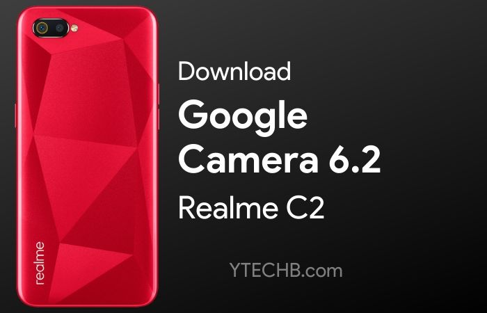 Download Google Camera 6.2 for Realme C2 [Best GCam]