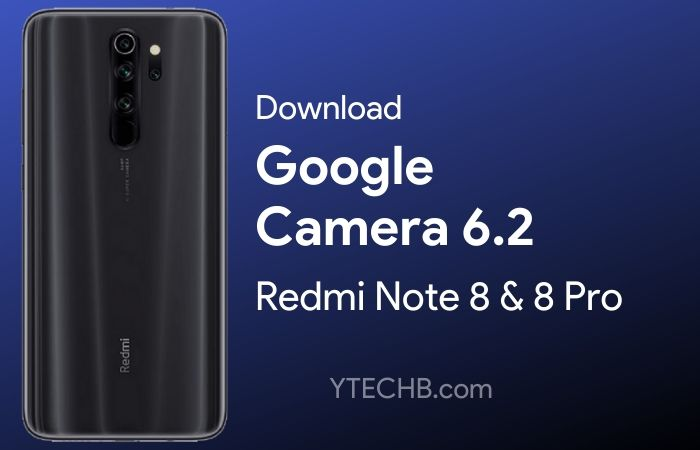 Download Google Camera 6 2 for Redmi Note 8 (Pro) [Best