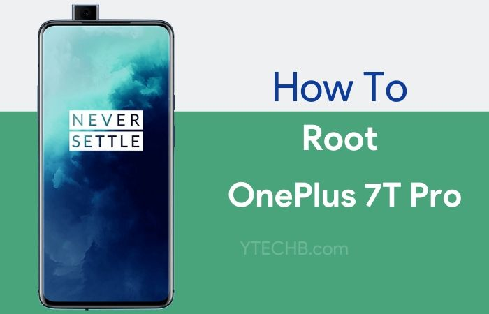 How to Root OnePlus 7T Pro