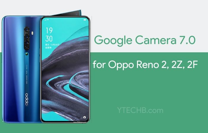 Download Google Camera 7.0 for Oppo Reno 2 & 2Z