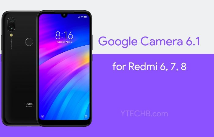 Download Google Camera 6.1 for Redmi 6 (Pro), 7, 8