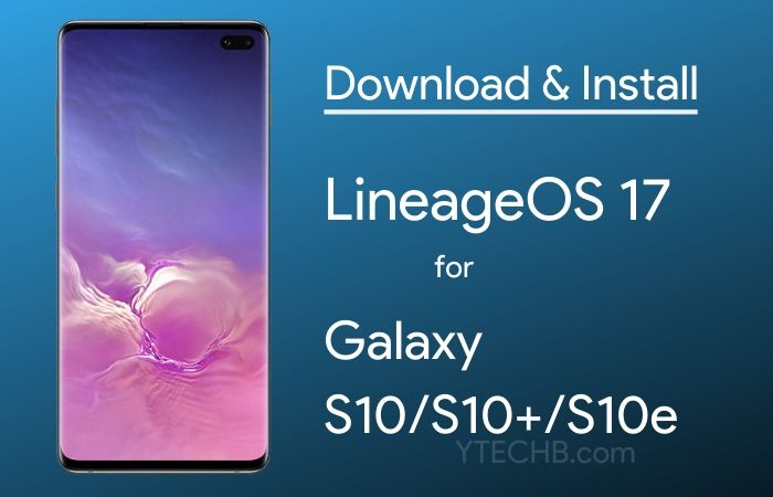 lineageos 17 for samsung galaxy s10