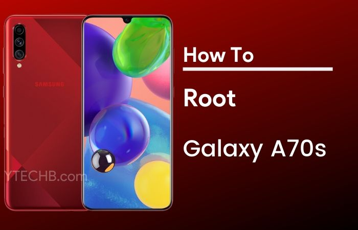 How to Root Samsung Galaxy A70s & Unlock Bootloader