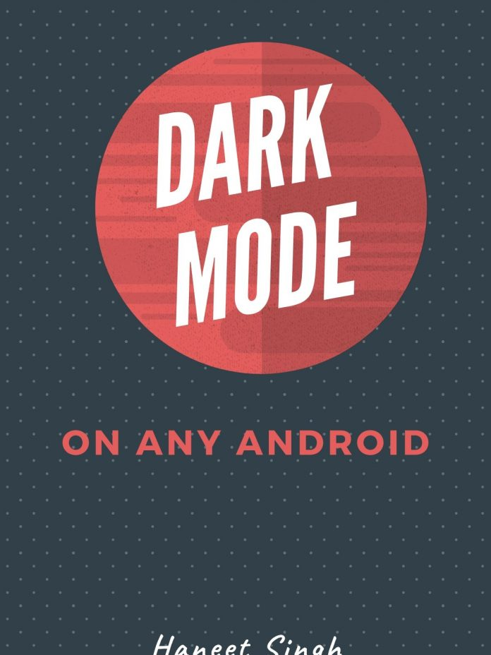 Here's How to Get Dark Mode on any Android [Android 5.0+]