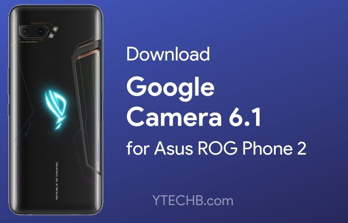 google camera for asus rog phone 2