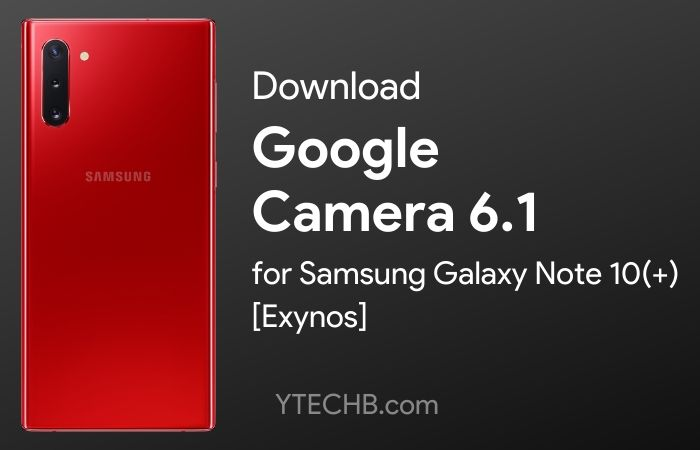 google camera for samsung galaxy note 10 exynos