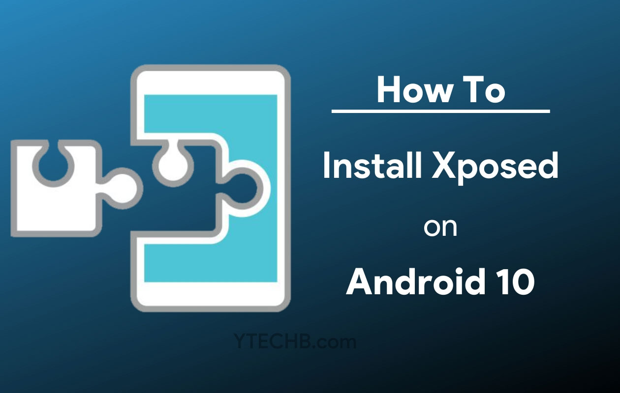 How to install xposed on Android 10