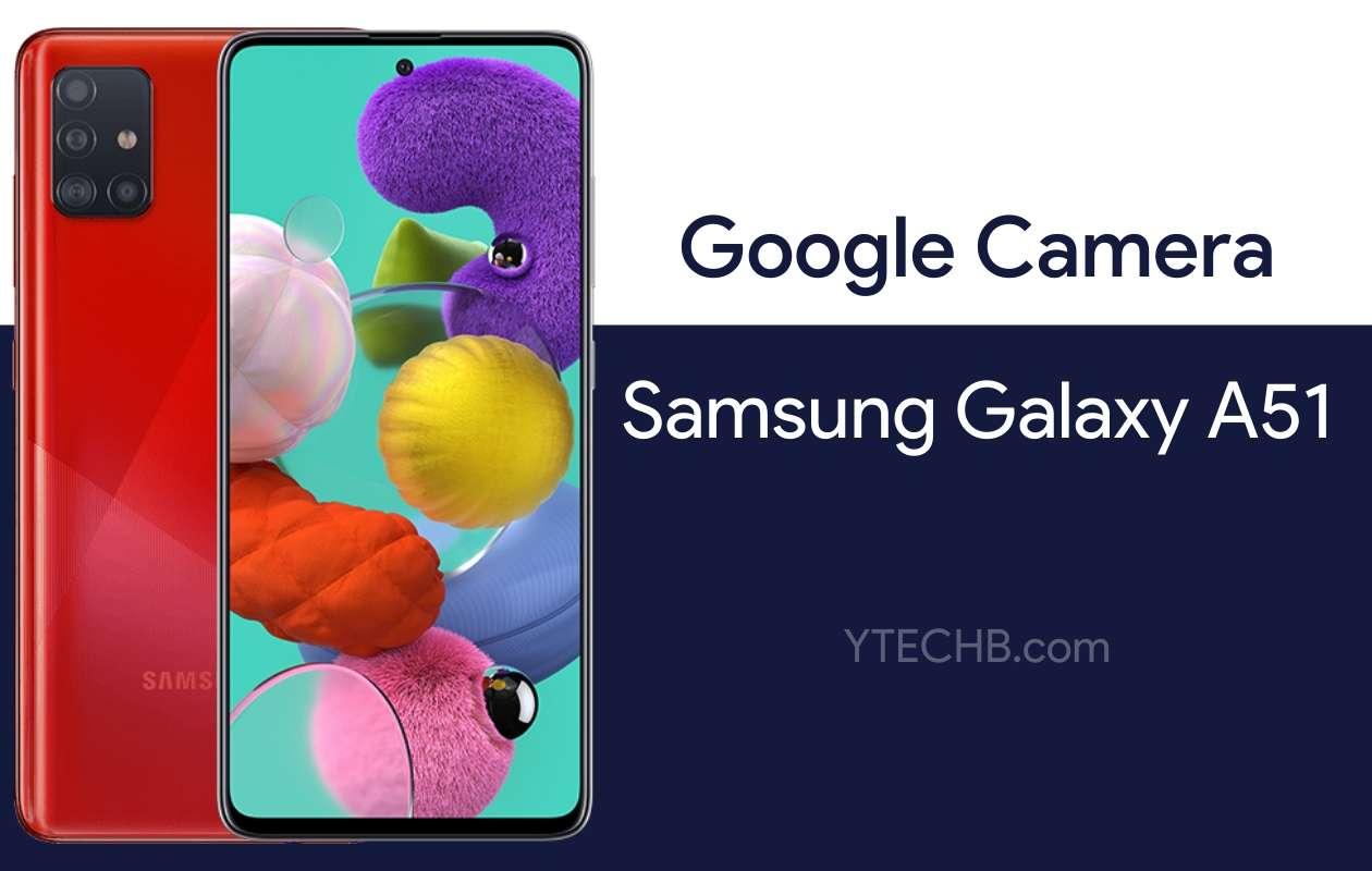 google camera for samsung galaxy a51