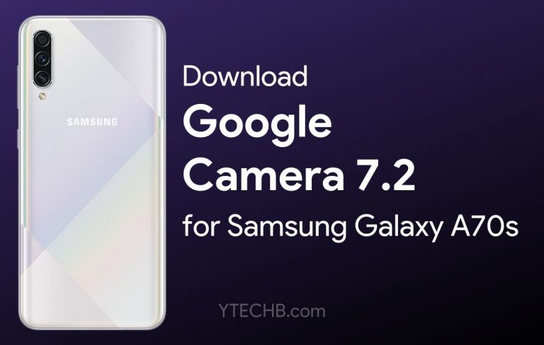 Download Google Camera 7.2 for Samsung Galaxy A70s